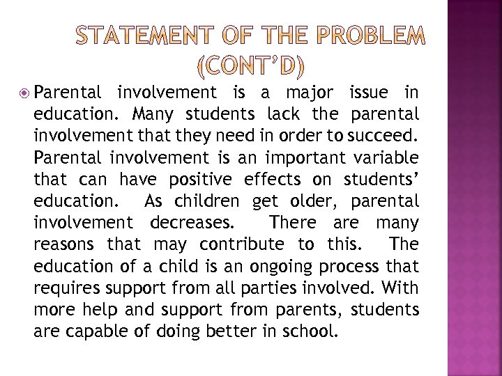 Parental involvement is a major issue in education. Many students lack the parental