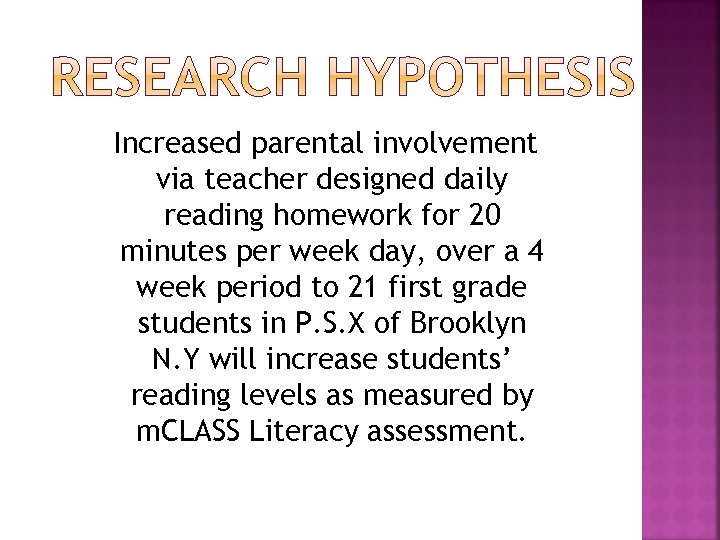 Increased parental involvement via teacher designed daily reading homework for 20 minutes per week