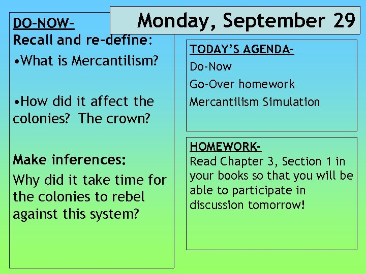 Monday, September DO-NOWRecall and re-define: TODAY'S AGENDA • What is Mercantilism? Do-Now • How