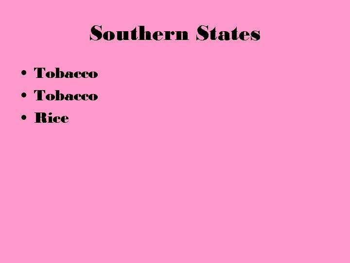 Southern States • Tobacco • Rice