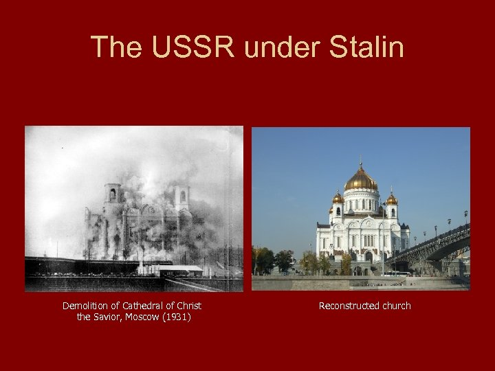 The USSR under Stalin Demolition of Cathedral of Christ the Savior, Moscow (1931) Reconstructed