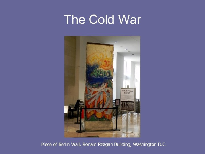 The Cold War Piece of Berlin Wall, Ronald Reagan Building, Washington D. C.
