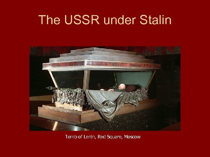 The USSR under Stalin Tomb of Lenin, Red Square, Moscow