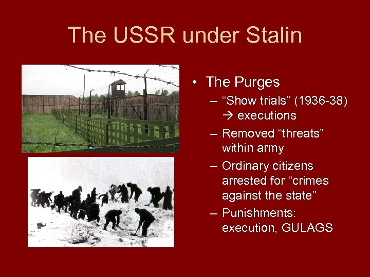"The USSR under Stalin • The Purges – ""Show trials"" (1936 -38) executions –"