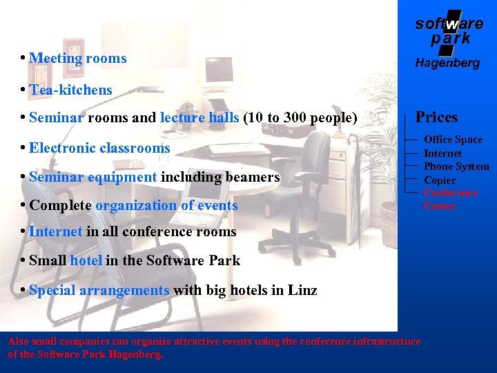 software soft park • Meeting rooms Hagenberg • Tea-kitchens • Seminar rooms and lecture