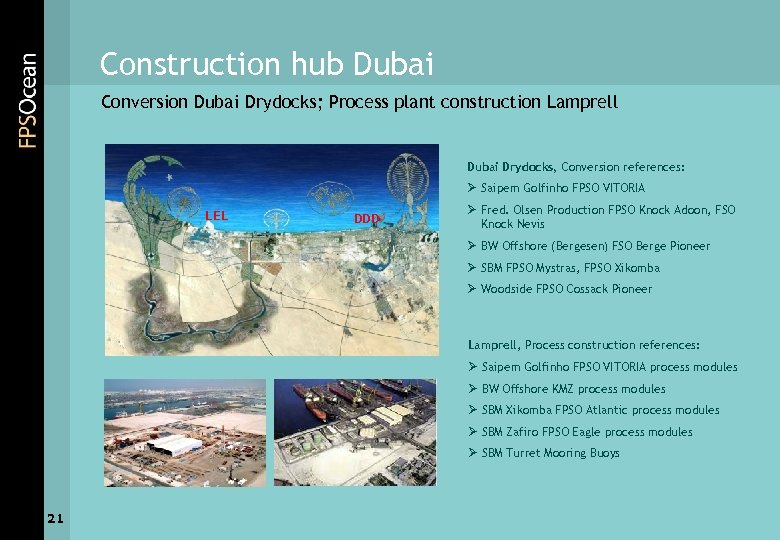 Construction hub Dubai Conversion Dubai Drydocks; Process plant construction Lamprell Dubai Drydocks, Conversion references: