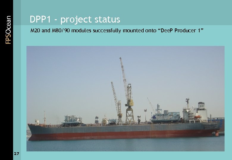 DPP 1 - project status M 20 and M 80/90 modules successfully mounted onto