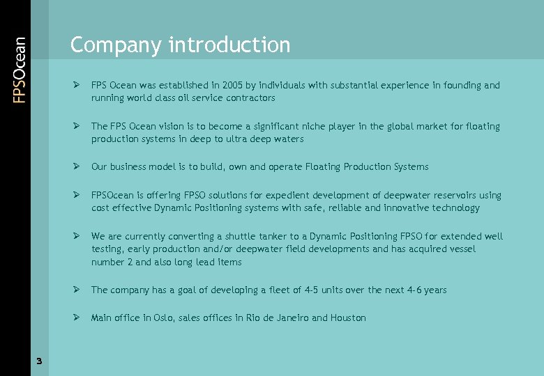 Company introduction Ø Ø The FPS Ocean vision is to become a significant niche