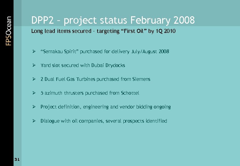 """DPP 2 – project status February 2008 Long lead items secured – targeting """"First"""