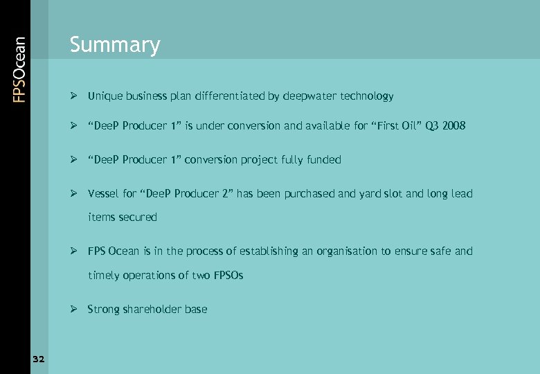 """Summary Ø Unique business plan differentiated by deepwater technology Ø """"Dee. P Producer 1"""""""