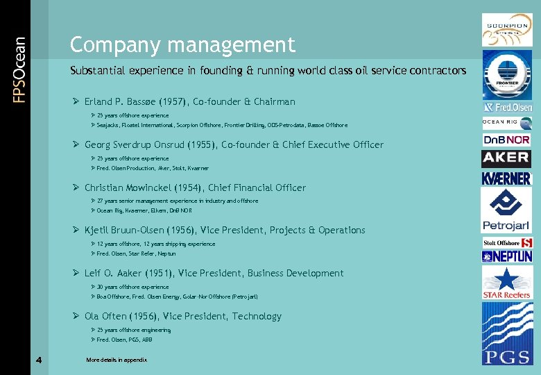 Company management Substantial experience in founding & running world class oil service contractors Ø