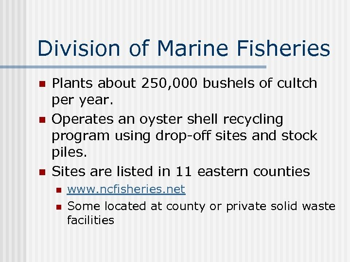 Division of Marine Fisheries n n n Plants about 250, 000 bushels of cultch