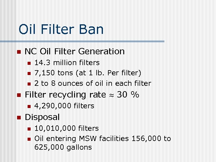 Oil Filter Ban n NC Oil Filter Generation n n Filter recycling rate 30