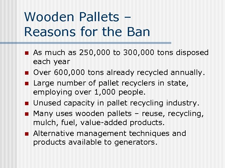 Wooden Pallets – Reasons for the Ban n n n As much as 250,