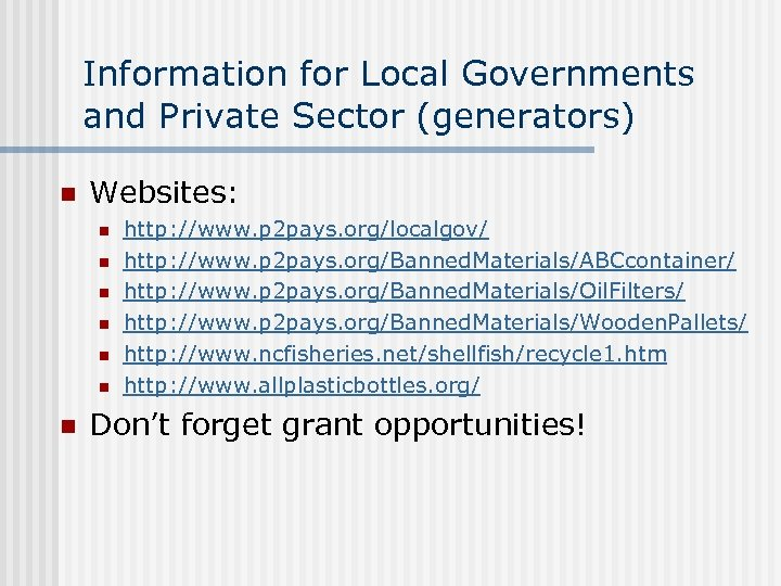 Information for Local Governments and Private Sector (generators) n Websites: n n n n