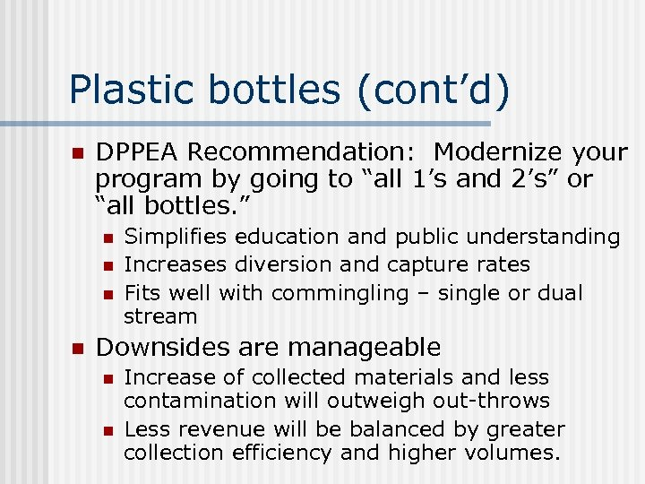 """Plastic bottles (cont'd) n DPPEA Recommendation: Modernize your program by going to """"all 1's"""