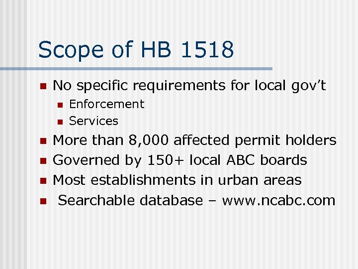 Scope of HB 1518 n No specific requirements for local gov't n n n