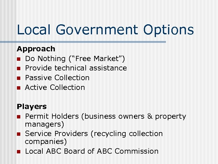 """Local Government Options Approach n Do Nothing (""""Free Market"""") n Provide technical assistance n"""