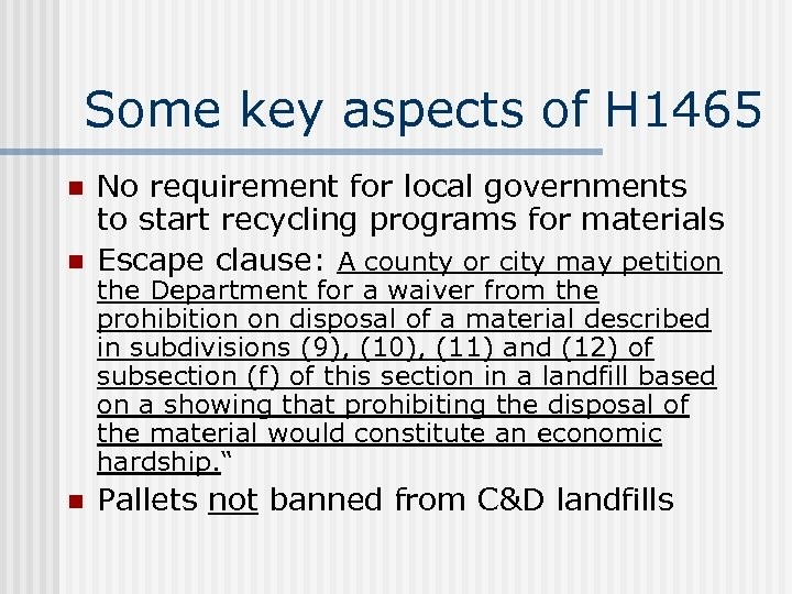 Some key aspects of H 1465 n No requirement for local governments to start