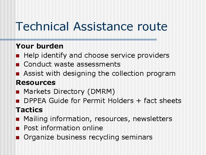 Technical Assistance route Your burden n Help identify and choose service providers n Conduct