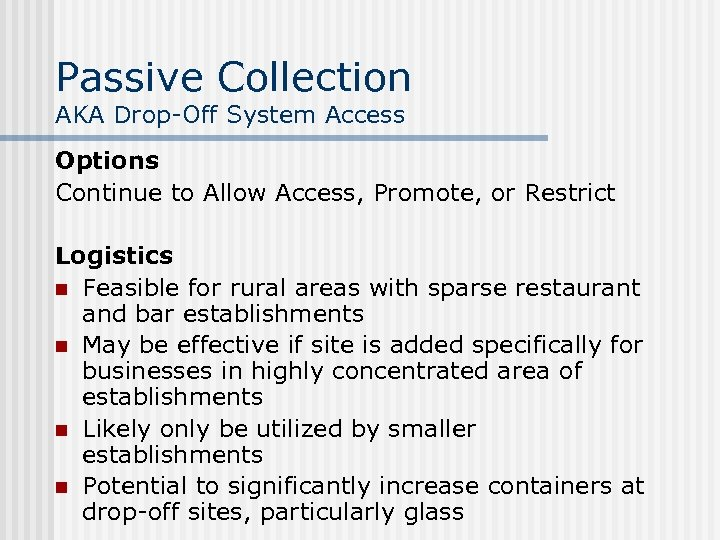 Passive Collection AKA Drop-Off System Access Options Continue to Allow Access, Promote, or Restrict