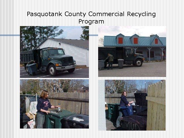 Pasquotank County Commercial Recycling Program
