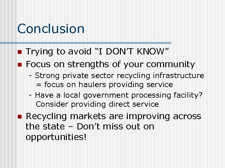 """Conclusion n n Trying to avoid """"I DON'T KNOW"""" Focus on strengths of your"""