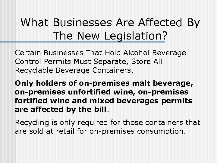 What Businesses Are Affected By The New Legislation? Certain Businesses That Hold Alcohol Beverage