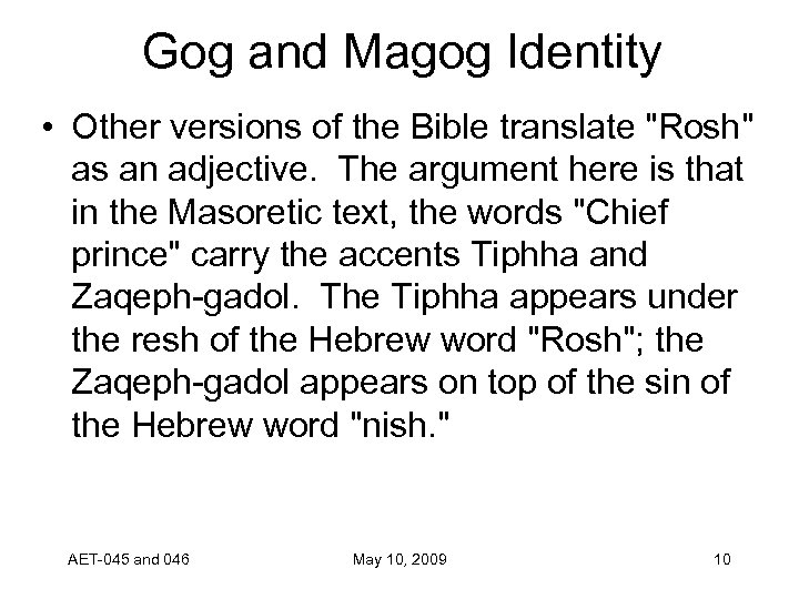 Gog and Magog Identity • Other versions of the Bible translate