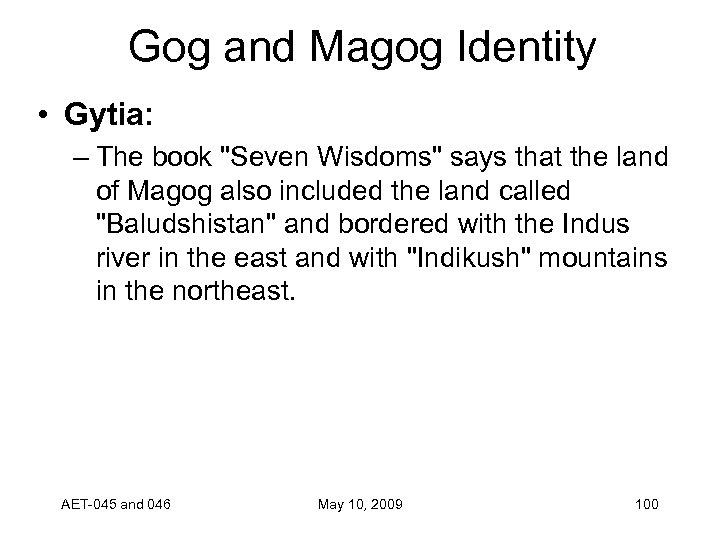 Gog and Magog Identity • Gytia: – The book