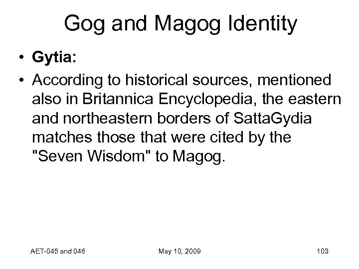 Gog and Magog Identity • Gytia: • According to historical sources, mentioned also in