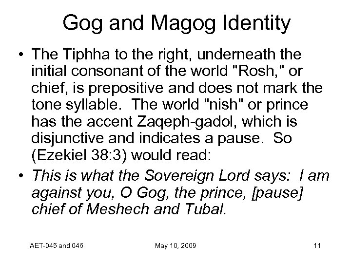 Gog and Magog Identity • The Tiphha to the right, underneath the initial consonant