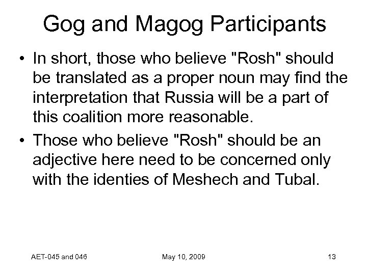 Gog and Magog Participants • In short, those who believe