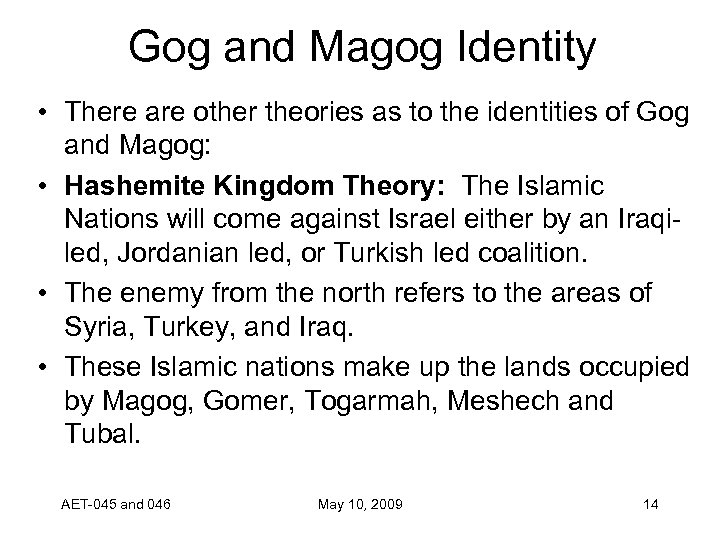 Gog and Magog Identity • There are other theories as to the identities of