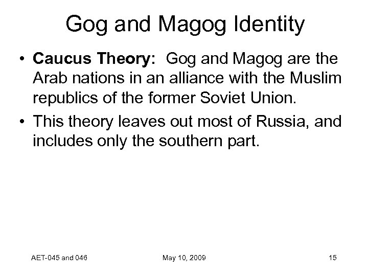 Gog and Magog Identity • Caucus Theory: Gog and Magog are the Arab nations