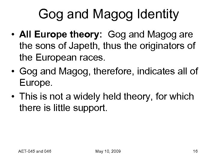 Gog and Magog Identity • All Europe theory: Gog and Magog are the sons