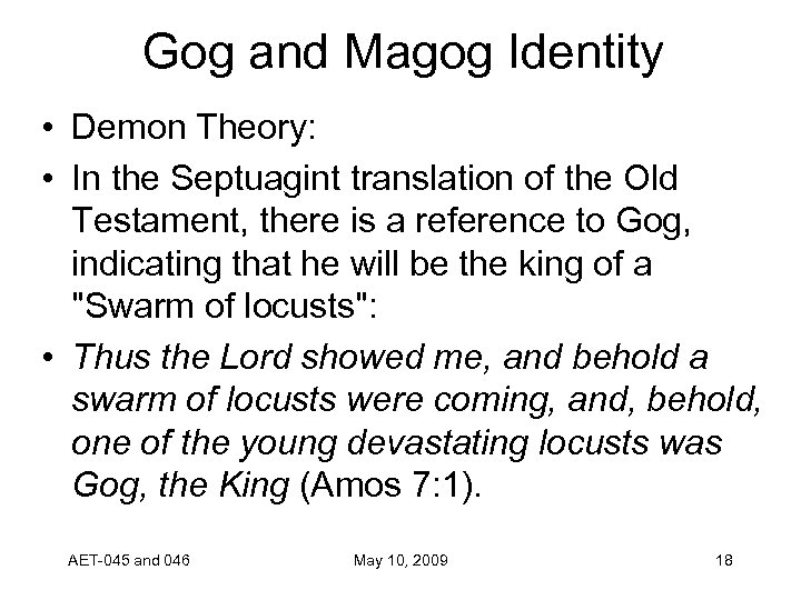 Gog and Magog Identity • Demon Theory: • In the Septuagint translation of the