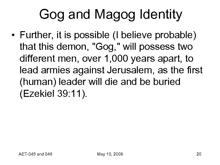 Gog and Magog Identity • Further, it is possible (I believe probable) that this
