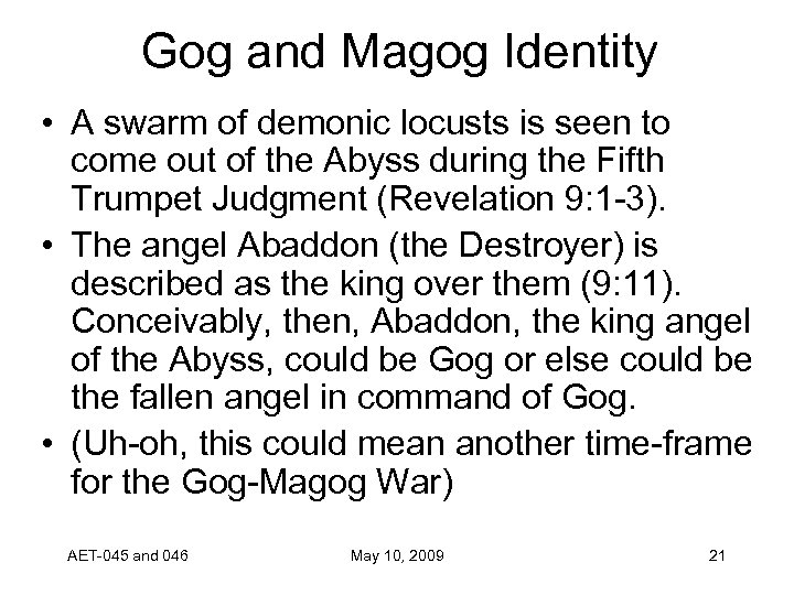Gog and Magog Identity • A swarm of demonic locusts is seen to come