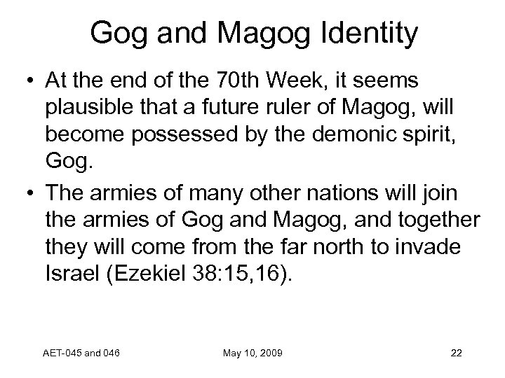 Gog and Magog Identity • At the end of the 70 th Week, it
