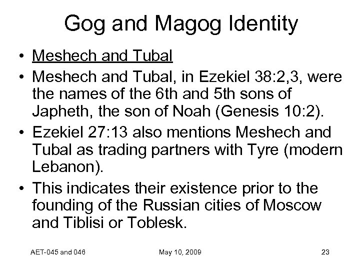 Gog and Magog Identity • Meshech and Tubal, in Ezekiel 38: 2, 3, were