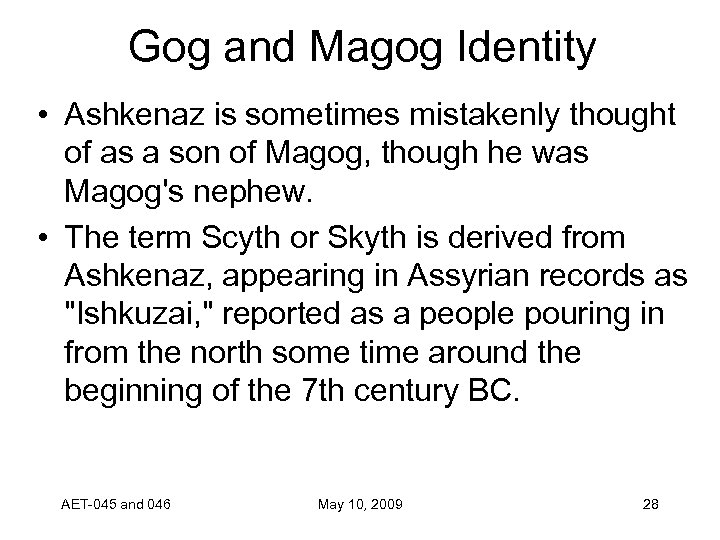Gog and Magog Identity • Ashkenaz is sometimes mistakenly thought of as a son