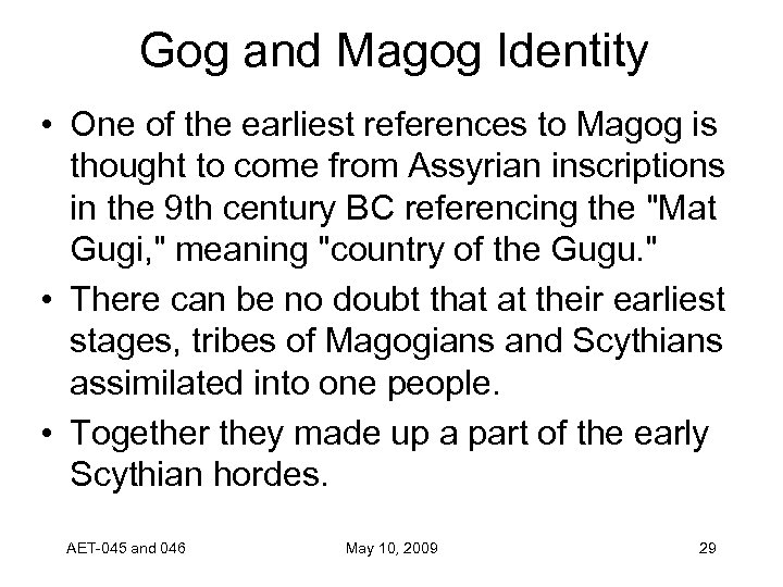 Gog and Magog Identity • One of the earliest references to Magog is thought