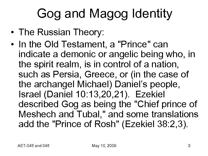 Gog and Magog Identity • The Russian Theory: • In the Old Testament, a