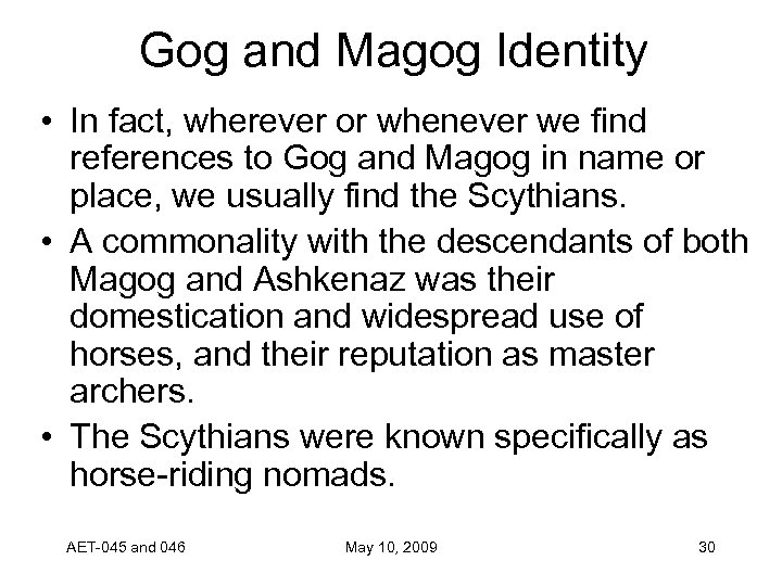 Gog and Magog Identity • In fact, wherever or whenever we find references to