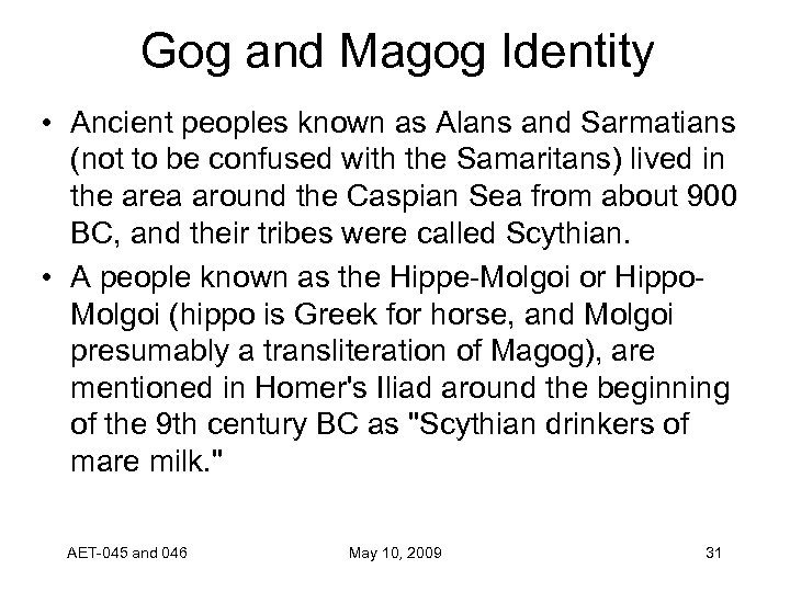 Gog and Magog Identity • Ancient peoples known as Alans and Sarmatians (not to
