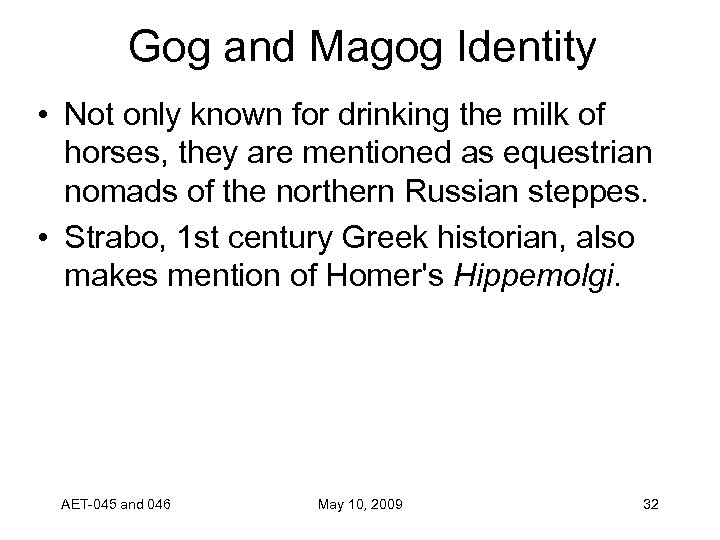 Gog and Magog Identity • Not only known for drinking the milk of horses,