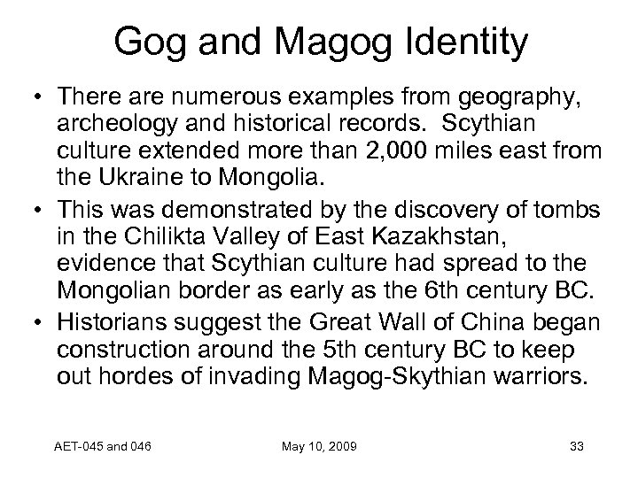 Gog and Magog Identity • There are numerous examples from geography, archeology and historical