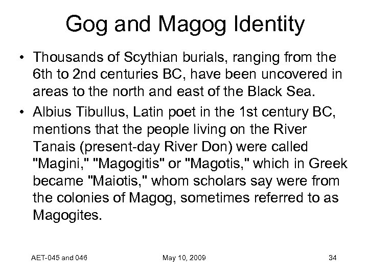Gog and Magog Identity • Thousands of Scythian burials, ranging from the 6 th