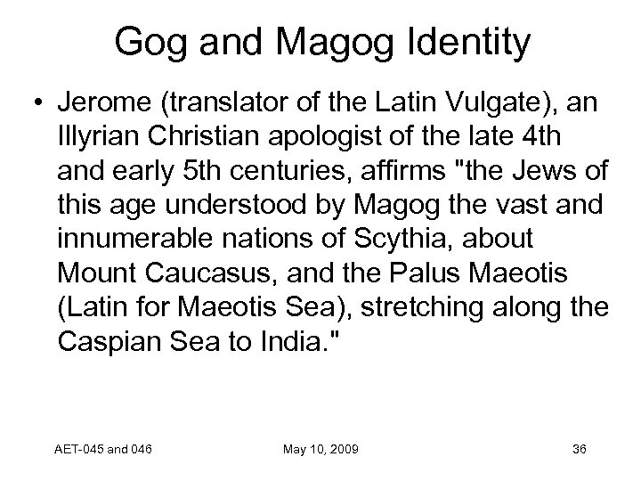 Gog and Magog Identity • Jerome (translator of the Latin Vulgate), an Illyrian Christian